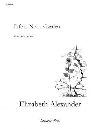 Life is Not a Garden